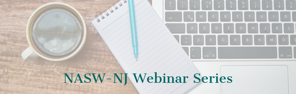 NASW-NJ Webinar Series (6)